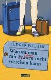 Warum man mit Männern / Frauen nicht verreisen kann (eBook, ePUB)