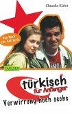 Türkisch für Anfänger 2: Verwirrung hoch sechs (eBook, ePUB)
