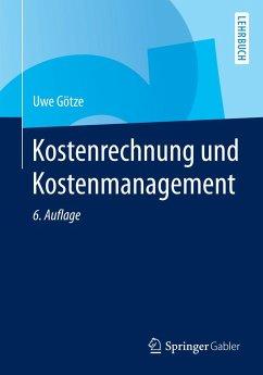 Kostenrechnung und Kostenmanagement - Götze, Uwe