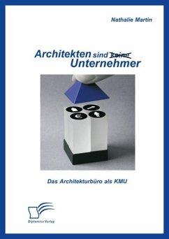 Architekten sind (keine) Unternehmer: Das Architekturbüro als KMU (eBook, PDF) - Martin, Nathalie