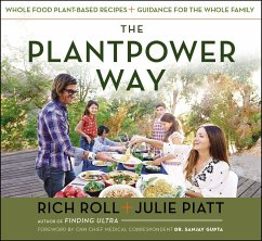 The Plantpower Way: Whole Food Plant-Based Recipes and Guidance for the Whole Family - Roll, Rich; Piatt, Julie