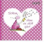 Oups Minibuch Rosa - Schön, dass es dich gibt.