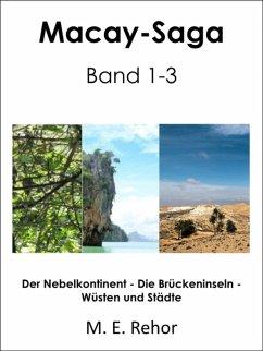 Macay-Saga 1-3 (eBook, ePUB) - Rehor, Manfred