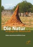 Die Natur im Spiegel der Wissenschaft: Sieben naturwissenschaftliche Essays (eBook, PDF)