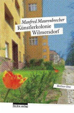 Die Künstlerkolonie Wilmersdorf - Maurenbrecher, Manfred