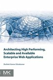Architecting High Performing, Scalable and Available Enterprise Web Applications (eBook, ePUB)