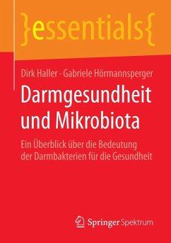 Darmgesundheit und Mikrobiota - Haller, Dirk; Hörmannsperger, Gabriele