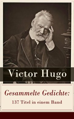 Gesammelte Gedichte: 137 Titel in einem Band (eBook, ePUB) - Hugo, Victor