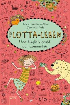 Und täglich grüßt der Camembär / Mein Lotta-Leben Bd.7 (eBook, ePUB) - Alice Pantermüller