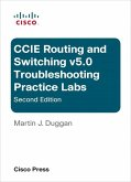 Cisco CCIE Routing and Switching v5.0 Troubleshooting Practice Labs (eBook, PDF)