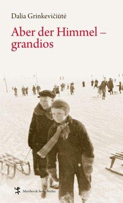Aber der Himmel - grandios (eBook, ePUB) - Grinkeviciute, Dalia