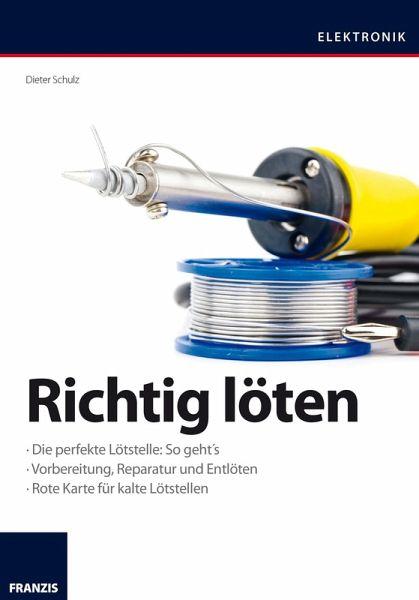Richtig löten (eBook, PDF) von Dieter Schulz - Portofrei bei bücher.de