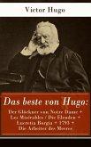 Das beste von Hugo: Der Glöckner von Notre Dame + Les Misérables / Die Elenden + Lucretia Borgia + 1793 + Die Arbeiter des Meeres (eBook, ePUB)
