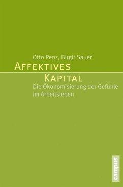 Affektives Kapital (eBook, PDF) - Penz, Otto; Sauer, Birgit