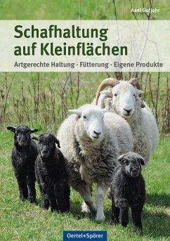 Schafhaltung auf Kleinflächen - Gutjahr, Axel