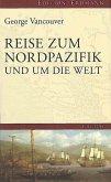 Reise zum Nordpazifik und um die Welt 1791-1795