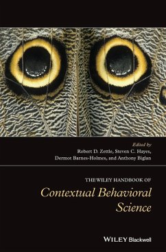 The Wiley Handbook of Contextual Behavioral Science - Zettle, Robert D.; Hayes, Steven C.; Barnes-Holmes, Dermot; Biglan, Anthony