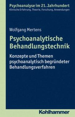 Psychoanalytische Behandlungstechnik - Mertens, Wolfgang