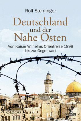 Deutschland und der Nahe Osten - Steininger, Rolf