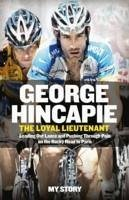 The Loyal Lieutenant - Hincapie, George