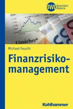 Finanzrisikomanagement - Feucht, Michael