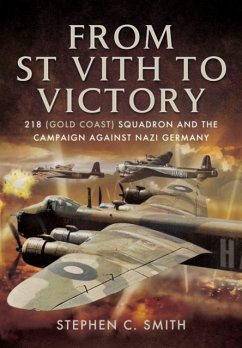 From St Vith to Victory: 218 (Gold Coast) Squadron and the Campaign Against Nazi Germany - Smith, Stephen C.
