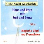 Gute-Nacht-Geschichte: Hans und Fritz mit Susi und Petra - Magische Vögel und Freundinnen (MP3-Download)