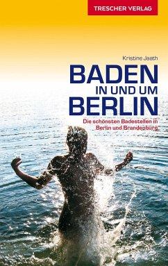 Reiseführer Baden in und um Berlin - Jaath, Kristine
