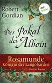 Der Pokal des Alboin / Rosamunde, Königin der Langobarden Bd.2 (eBook, ePUB)