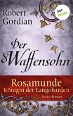 Der Waffensohn / Rosamunde, Königin der Langobarden Bd.1 (eBook, ePUB)