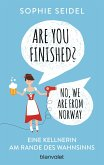 Are you finished? - No, we are from Norway (eBook, ePUB)