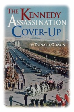 Kennedy Assassination Cover-Up - Gibson, Donald