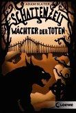 Wächter der Toten / Schattenzeit Bd.1 (Mängelexemplar)