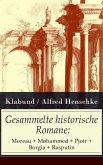 Gesammelte historische Romane: Moreau + Mohammed + Pjotr + Borgia + Rasputin (eBook, ePUB)