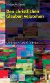Den christlichen Glauben verstehen (eBook, ePUB)