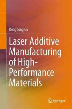 Laser Additive Manufacturing of High-Performance Materials - Gu, Dongdong