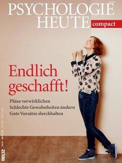 Psychologie Heute compact: Endlich geschafft!