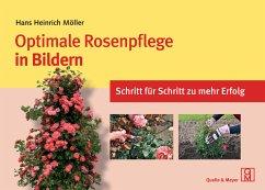 Optimale Rosenpflege in Bildern - Möller, Hans H.