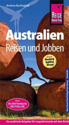 Reise Know-How Reiseführer Australien - Reisen & Jobben mit dem Working Holiday Visum (eBook, ePUB) - Buchspieß, Andrea