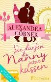 Sie dürfen die Nanny jetzt küssen (eBook, ePUB)