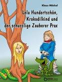 Lela Hundertschön, Krokodilkind und der schusslige Zauberer Prax (eBook, ePUB)