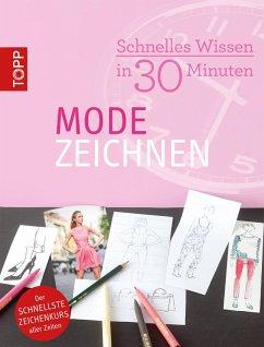 Schnelles Wissen in 30 Minuten - Modezeichnen (...