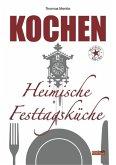 Kochen Heimische Festtagsküche (eBook, ePUB)