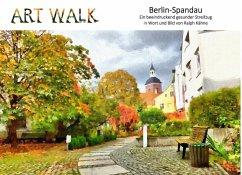 Art Walk Berlin-Spandau (eBook, ePUB) - Kähne, Ralph
