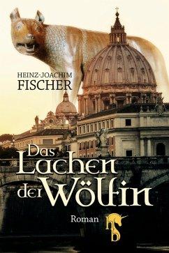 Das Lachen der Wölfin (eBook, ePUB) - Fischer, Heinz-Joachim