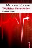 Tödlicher Kunstfehler: Österreich Krimi (eBook, ePUB)