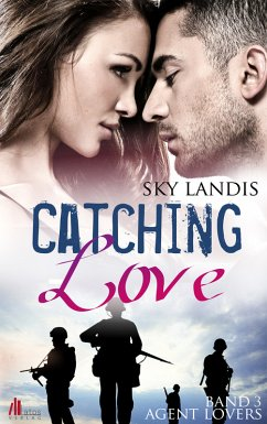 Catching Love / Agent Lovers Bd.3 (eBook, ePUB)