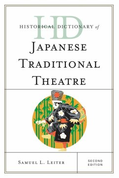 Historical Dictionary of Japanese Traditional Theatre (eBook, ePUB) - Leiter, Samuel L.