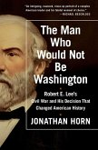The Man Who Would Not Be Washington (eBook, ePUB)