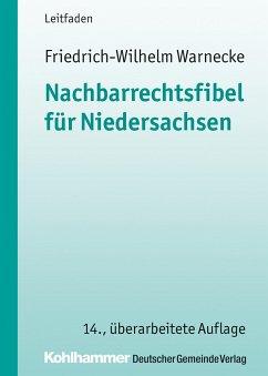 Nachbarrechtsfibel für Niedersachsen - Warnecke, Friedrich-Wilhelm